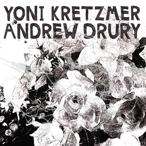 Kretzmer, Yoni / Andrew Drury: Oranges (OutNow Recordings)