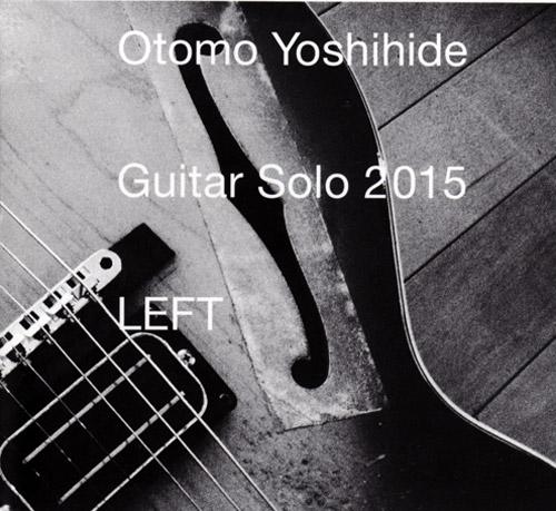 Yoshihide, Otomo : Guitar Solo 2015 LEFT (Doubtmusic)