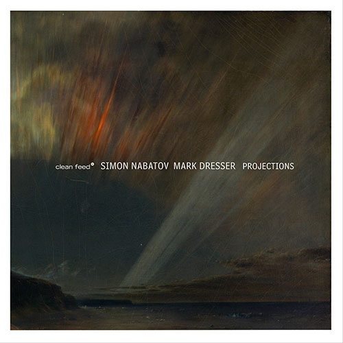Nabatov, Simon / Mark Dresser: Projections (Clean Feed)