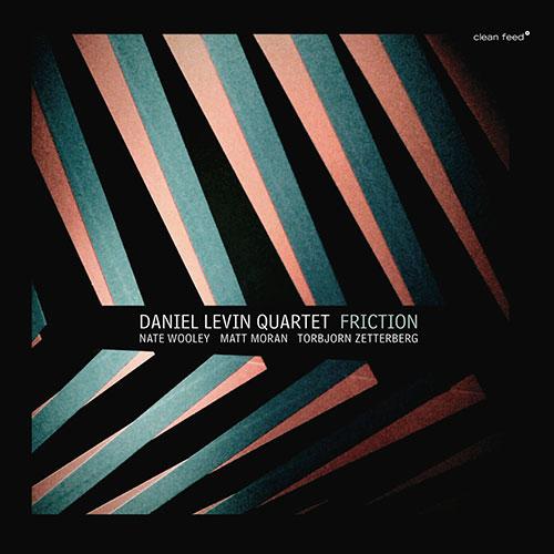 Levin, Daniel Quartet: Friction (Clean Feed)