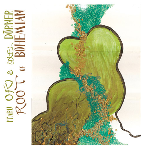 Oki, Itapu / Axel Dorner: Root Of Bohemian (Improvising Beings)