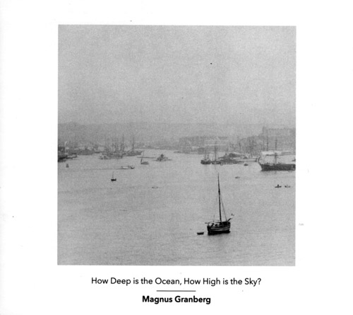 Granberg, Magnus : How Deep is the Ocean, How High is the Sky? (Another Timbre)