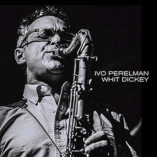 Perelman, Ivo / Whit Dickey: Tenorhood (Leo)