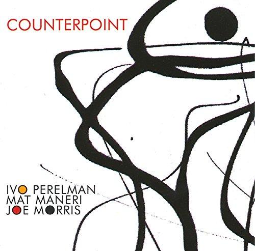Perelman, Ivo / Mat Maneri / Joe Morris: Counterpoint (Leo)