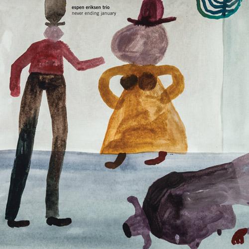Eriksen, Espen Trio: Never Ending January (Rune Grammofon)