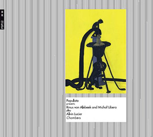Alebeek, Rinus van & Michael Libera: play Alvin Lucier Chambers (Bolt)