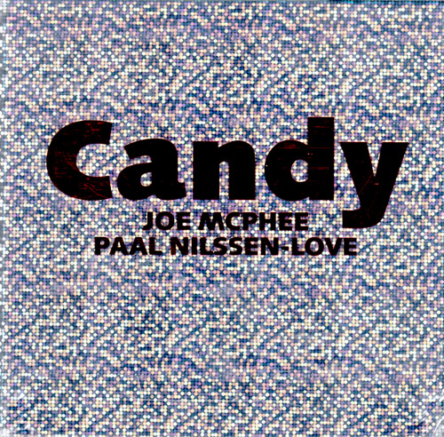 McPhee, Joe / Paal Nilssen-Love: Candy [7 CDs] (PNL)