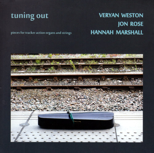 Weston, Veryan / Jon Rose / Hannah Marshall: Tuning Out [2 CDs] (Emanem)