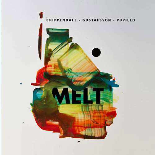 Chippendale, Brian / Mats Gustafsson / Massimo Pupillo: Melt (Trost Records)