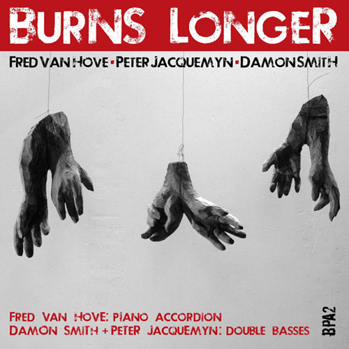 Van Hove / Jacquemyn / Smith: Burns Longer (Balance Point Acoustics)