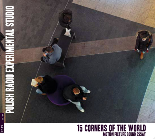 15 Corners of the World / Eugeniusz Rudnik: Motion Picture Sound Essay (Bolt)