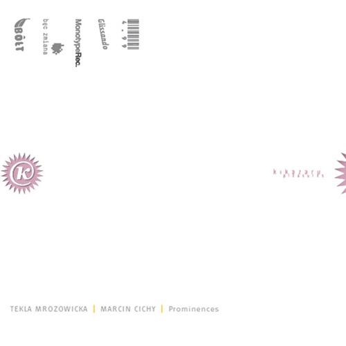 Mrozowicka, Tekla / Marcin Cichy: Prominences (Bolt)