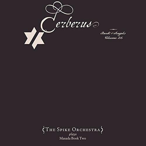 Zorn, John: Cerberus: The Book Of Angels Volume 26 (Tzadik)