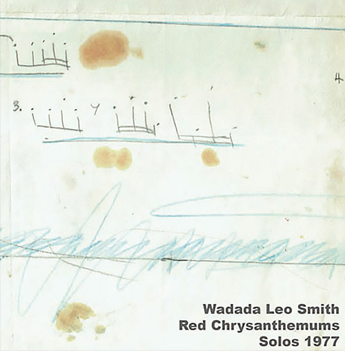 Smith, Wadada Leo: Red Chrysanthemums | Solos 1977 (Corbett vs. Dempsey)