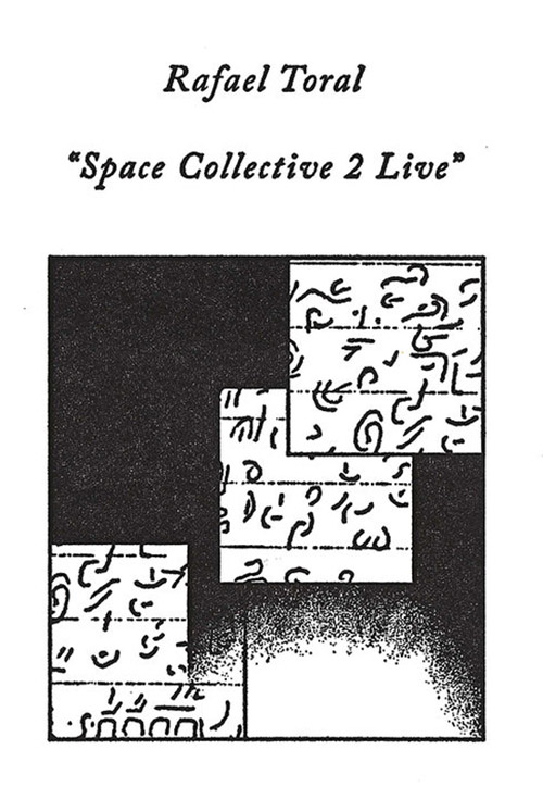 Toral, Rafael: Space Collective 2 Live [CASSETTE + download] (Notice Recordings)