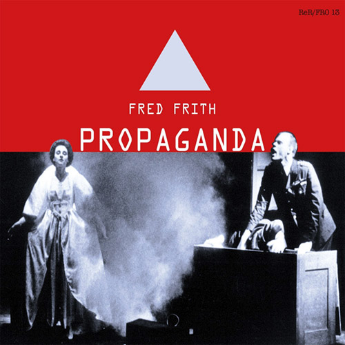 Frith, Fred: Propaganda (Recommended Records)