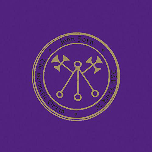 Zorn, John: The Hermetic Organ Vol. 4 - ST. Barts, NYC (Tzadik)