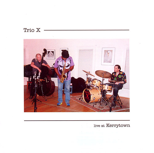Trio X: Live At Kerrytown (CIMPOL)