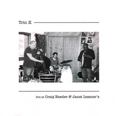 Trio X: Live At Craig Kessler & Janet Lessner's (CIMPOL)