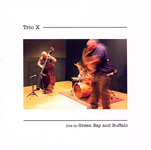 Trio X: Live In Green Bay And Buffalo (CIMPOL)