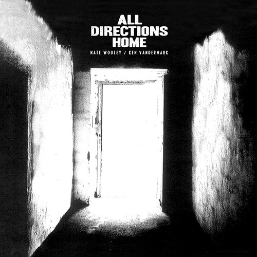 Wooley, Nate / Ken Vandermark: All Directions Home (Audiographic Records / Pleasure of the Text Records)