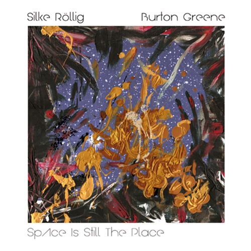 Rollig, Silke / Burton Greene: Space Is Still The Place (Improvising Beings)