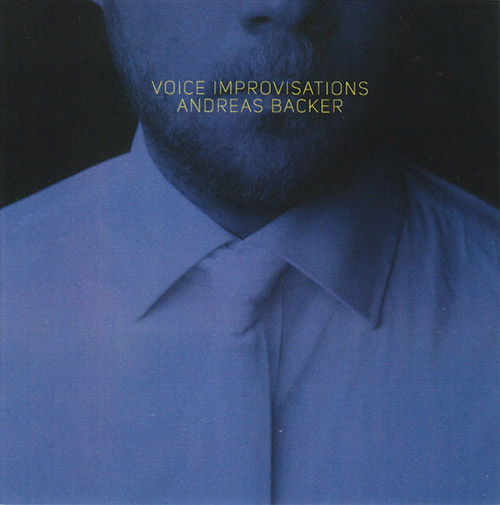 Backer, Andreas: Voice Improvisations (Creative Sources)