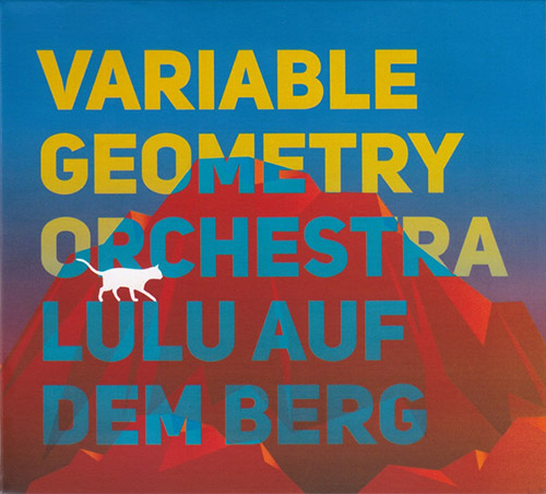 Variable Geometry Orchestra: Lulu Auf Dem Berg (Creative Sources)