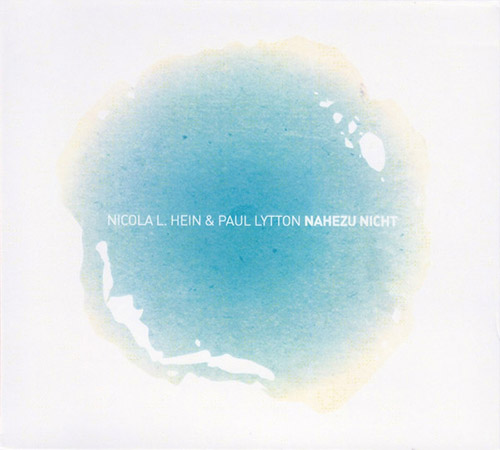 Hein, Nicola / Paul Lytton: Nahezu Nicht (Creative Sources)