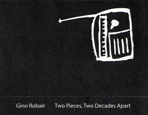 Robair, Gino : Two Pieces, Two Decades Apart [CASSETTE] (Banned Productions)