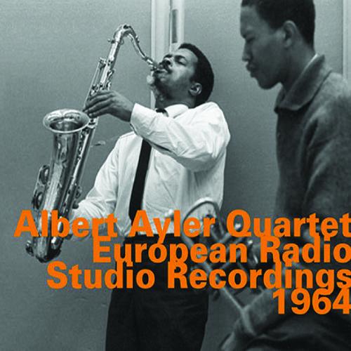 Ayler, Albert Quartet with Don Cherry: European Radio Studio Recordings 1964 (Hatology)