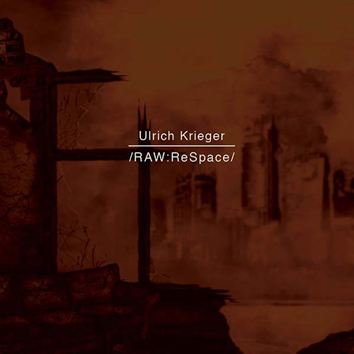 Krieger, Ulrich: /RAW:ReSpace/ [2 CDS] (XI Records)