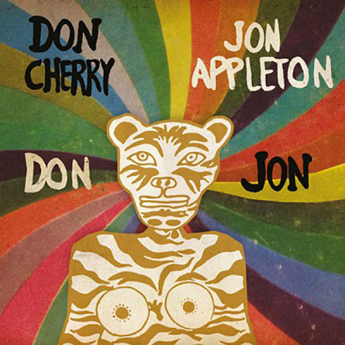 Cherry, Don & Jon Appleton: Don/Jon [VINYL 7-inch] (Cacophonic)