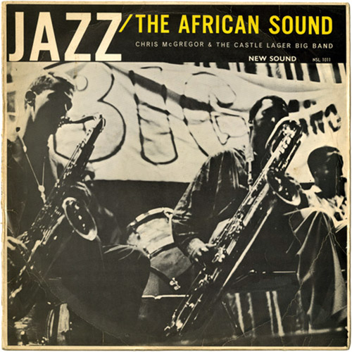 McGregor, Chris & The Castle Lager Big Band: Jazz / The African Sound (Jazzman Records)