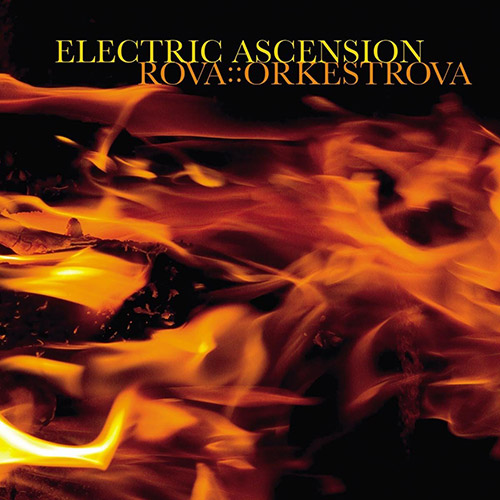 Rova::Orkestra: Electric Ascension (2003) (Atavistic)