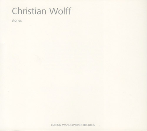 Wolff, Christian / Wandelweiser Komponisten Ensemble: Stones (Edition Wandelweiser Records)