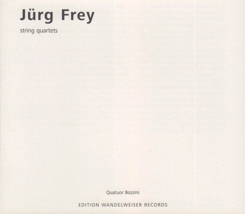 Frey, Jurg: String Quartets (Edition Wandelweiser Records)