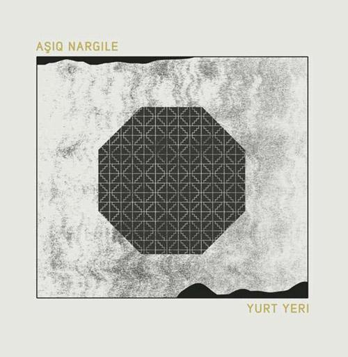 Nargile, Asiq : Yurt Yeri [VINYL] (Otoroku)