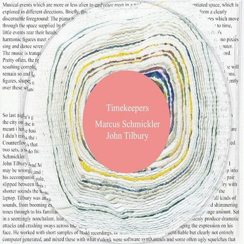 Schmickler, Marcus / John Tilbury: Timekeepers (A-Musik)