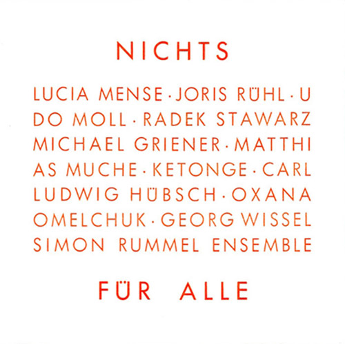 Rummel, Simon Ensemble: Nichts Fur Alle (Nothing For All) (Umlaut Records)