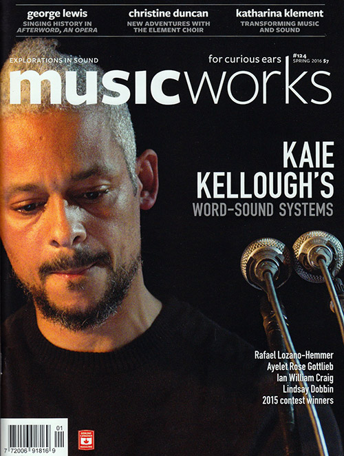 Musicworks: #124 Spring 2016 [MAGAZINE + CD] (Musicworks)