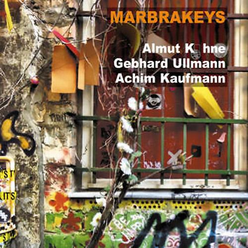 Kuhne, Almut / Gebhard Ullmann / Achim Kaufmann: Marbrakeys (Leo)