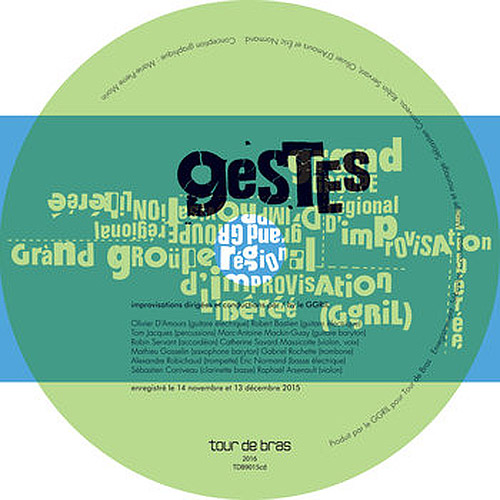 GGRIL (Grand Groupe Regional d'Improvisation Liberee): Geste (Tour de Bras)