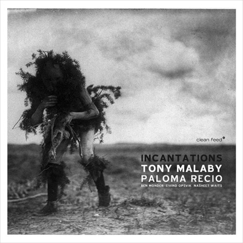 Malaby, Tony Paloma Recio: Incantations (Clean Feed)