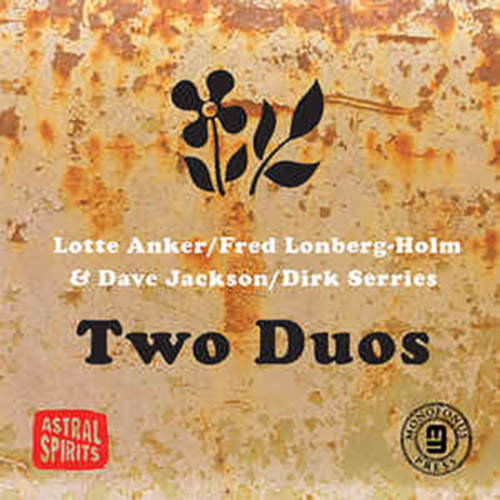Anker / Lonberg-Holm & Jackson / Serries: Two Duos [CASSETTE with download] (Astral Spirits)