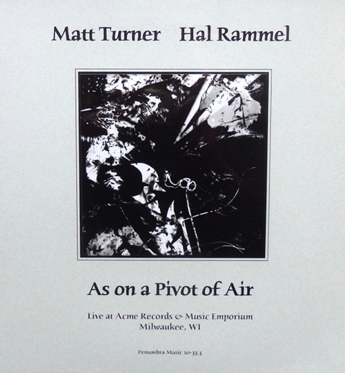 Turner, Matt / Hal Rammel: As On A Pivot Of Air [10'' VINYL] (Penumbra)