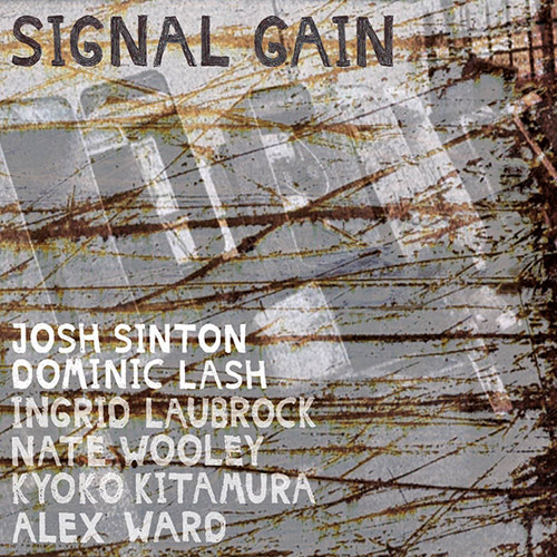 Sinton, Josh / Dominic Lash: Signal Gain (OutNow Recordings)