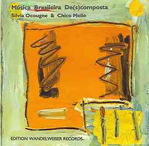 Ocougne, Sylvia / Chico Mello: Musica Brasileira Descomposta (Edition Wandelweiser Records)