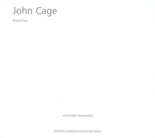 Cage, John : Branches (Edition Wandelweiser Records)