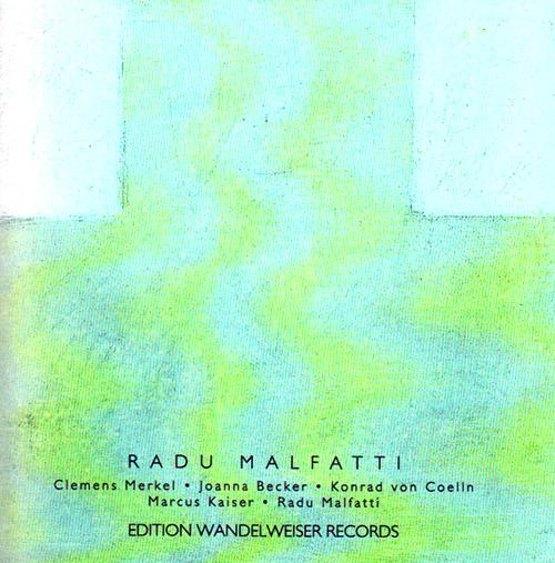 Malfatti, Radu: Radu Malfatti (Edition Wandelweiser Records)